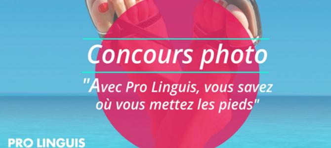 """Concours photos """"Avec Pro Linguis, vous savez où vous mettez les pieds"""""""